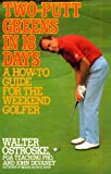 Two-putt Greens in 18 Days: A How-to Guide for the Weekend Golfer