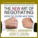 The New Art of Negotiating: How to Close Any Deal (       UNABRIDGED) by Gerald I Nierenberg, Henry H Calero Narrated by Scott Peterson