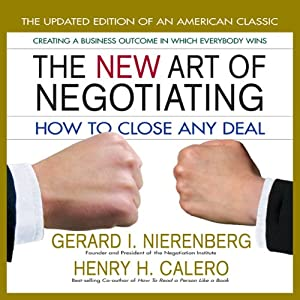 The New Art of Negotiating: How to Close Any Deal | [Gerald I Nierenberg, Henry H Calero]