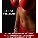 Selling My Virgin Step Daughter to the Neighbor: The Impregnated Sex Slave, Who Became a Wife | Terra Williams