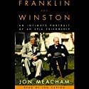 Franklin and Winston (       UNABRIDGED) by Jon Meacham Narrated by Grover Gardner