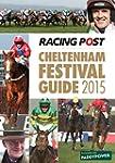 Racing Post Cheltenham Festival Guide...