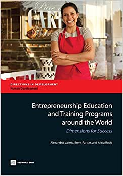Entrepreneurship Education And Training Programs Around The World: Dimensions For Success (Directions In Development)