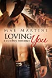 img - for Loving You (A Cowboy Romance) book / textbook / text book