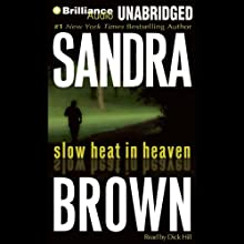 Slow Heat in Heaven (       UNABRIDGED) by Sandra Brown Narrated by Dick Hill