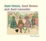 Aunt Green, Aunt Brown and Aunt Lavender (0863153488) by Beskow, Elsa Maartman