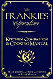 img - for The Frankies Spuntino Kitchen Companion & Cooking Manual book / textbook / text book
