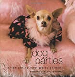 img - for Dog Parties: Entertaining Your Party Animals book / textbook / text book