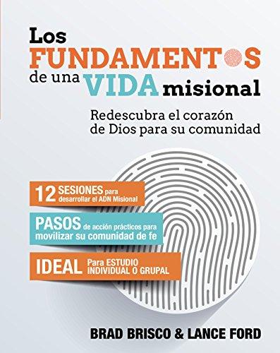 los-fundamentos-de-una-vida-misional-missional-essentials-redescubra-el-corazon-de-dios-para-su-comu