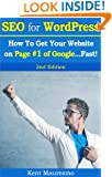 SEO for WordPress: How To Get Your Website on Page #1 of Google...Fast! [2nd Edition]