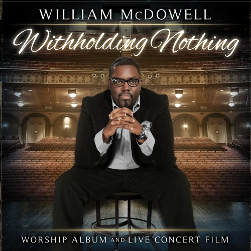William McDowell - Withholding Nothing (Cd/dvd) - Zortam Music