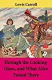 Image of Through the Looking-Glass, and What Alice Found There: Unabridged with the Original Illustrations by John Tenniel