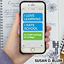 I Love Learning; I Hate School: An Anthropology of College Audiobook by Susan D. Blum Narrated by Laura Jennings