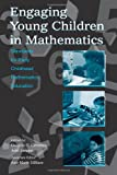 Engaging Young Children in Mathematics: Standards for Early Childhood Mathematics Education (Studies in Mathematical Thinking and Learning Series)