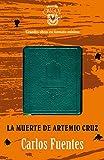 La muerte de Artemio Cruz Crisolín (8403012942) by Fuentes, Carlos