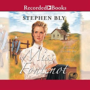 Miss Fontenot: Heroines of the Golden West, Book 3 | [Stephen Bly]