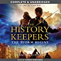 The History Keepers: The Storm Begins Audiobook by Damian Dibben Narrated by Simon Shepherd