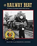 The Railway Beat: A Century of Canadi...