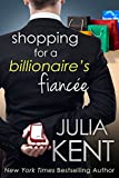 Shopping for a Billionaire's Fiancee (Shopping for a Billionaire series Book 6)