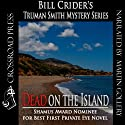Dead on the Island: Truman Smith Private Eye (       UNABRIDGED) by Bill Crider Narrated by Martin Gollery