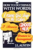 How To Do Things With Words (Oxford Paperbacks) (019281205X) by Austin, J. L.