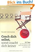 Coach dich selbst, sonst coacht dich keiner