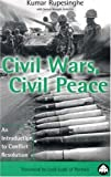 img - for Civil Wars, Civil Peace: An Introduction to Conflict Resolution by Kumar Rupesinghe (1998-06-01) book / textbook / text book