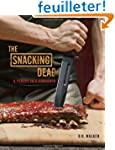 The Snacking Dead: A Parody in a Cook...