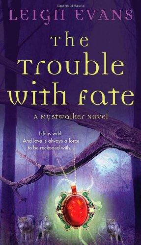 Image of The Trouble with Fate: A Mystwalker Novel