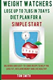 img - for Weight Watchers: Lose up to 7LBS in 7Days Diet Plan for a Simple Start:: Delicious and Easy-to-Make Recipes to Help You Lose Fat, Reclaim Energy and Live Healthy book / textbook / text book