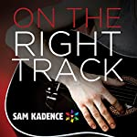 On the Right Track | Sam Kadence