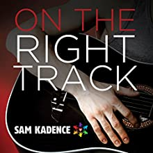 On the Right Track (       UNABRIDGED) by Sam Kadence Narrated by Michael Stellman