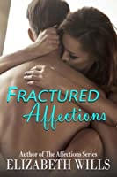 Fractured Affections (The Affections Series) (Volume 1)