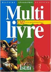 Multi livre : histoire-géographie-sciences, CM2. Cycle des