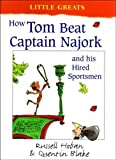 img - for How Tom Beat Captain Najork and His Hired Sportsmen (Little Greats) by Russell Hoban (1993-04-15) book / textbook / text book