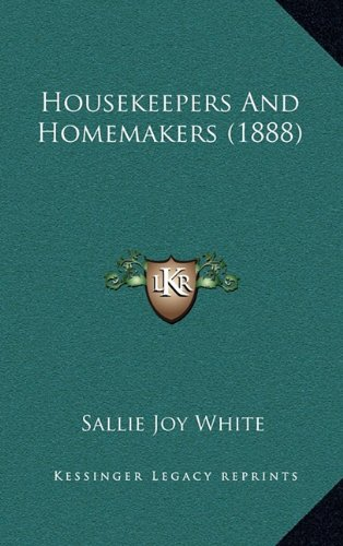 Housekeepers and Homemakers (1888)
