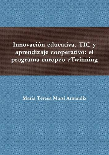 Innovación educativa, TIC y aprendizaje cooperativo: el programa europeo eTwinning