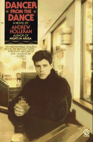 The Dancer from the Dance: A Novel (Plume Contemporary Fiction), Andrew  Holleran