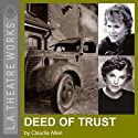 Deed of Trust Performance by Claudia Allen Narrated by Tyne Daly, Sharon Gless, full cast