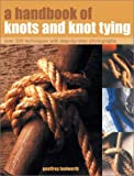 img - for A Handbook of Knots and Knot Tying book / textbook / text book