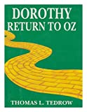 Dorothy: Return to Oz (New Classics for the Twenty-First Century, Book 1) (1569690006) by Tedrow, Thomas L.