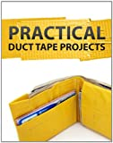 img - for Practical Duct Tape Projects book / textbook / text book