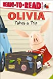 OLIVIA Takes a Trip (Ready-To-Read Olivia - Level 1)