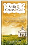 img - for Grits & Grace & God: Manna From Heaven Served Up Southern Style book / textbook / text book