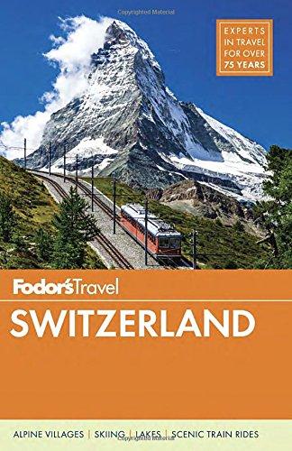 Fodor's Switzerland (Full-color Travel Guide)