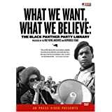 What We Want, What We Believe: The Black Panther Party Library ~ What We Want What We...