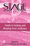 Stage Directions Guide to Getting and Keeping Your Audience (Stage Directions Guides)