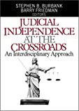 img - for Judicial Independence at the Crossroads: An Interdisciplinary Approach book / textbook / text book