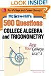 McGraw-Hill's 500 College Algebra and...