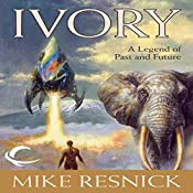 Ivory: A Legend of Past and Future | Mike Resnick